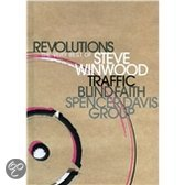 Steve Winwood, Traffic, Blind Faith, Spencer Davis Group - Revolutions