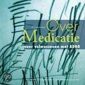 Over medicatie voor volwassenen met ADHD + DVD / druk 2