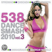 538 Dance Smash 2010 Vol. 3