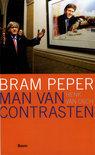 Bram Peper / Man van contrasten